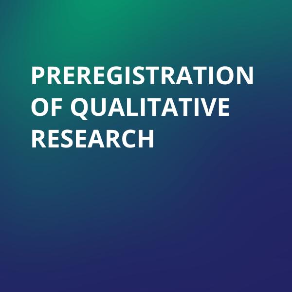 Preregistration of Qualitative Research (1)